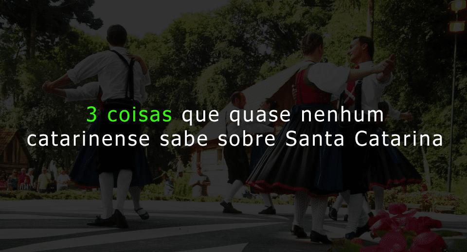 curiosidades sobre Santa Catarina